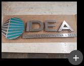 Produção do letreiro de inox escovado com logotipo e letras para a empresa Idea - inovação construtiva á seco